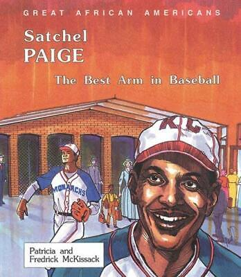 Satchel Paige : The Best Arm in Baseball by McKissack, Patricia C.