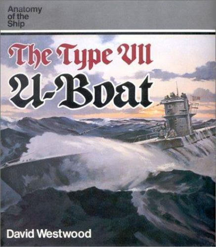 Anatomy Of The Ship The Type Vii U Boat By David Westwood 2003