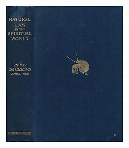 Natural Law in the Spiritual World by Henry Drummond-1898 HC