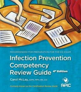 Infection Prevention Competency Review Guide by Carol Mclay