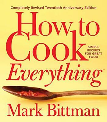 How to Cook Everything―Completely Revised Twentieth Anniversary (2019, Digital)