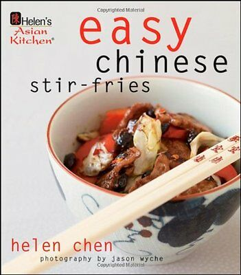 Helens Asian Kitchen: Easy Chinese Stir-Fries by Helen Chen  Easy Chinese Stir Fries