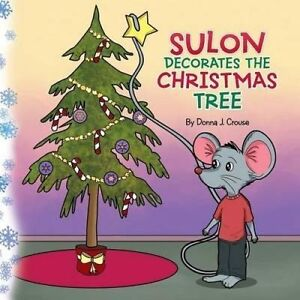 Suloon Decorates the Christmas Tree by Crouse, Donna -Paperback