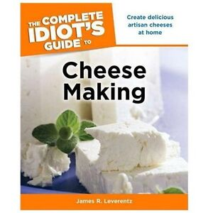 NEW The Complete Idiot's Guide to Cheese Making - Leverentz, James R.