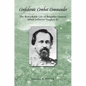 Confederate Combat Commander: The Remarkable Life of Brigadier General Alfred Je