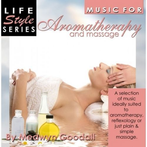 LIFE STYLE SERIES MUSIC FOR AROMATHERAPY AND MASSAGE - MEDWYN GOODALL CD
