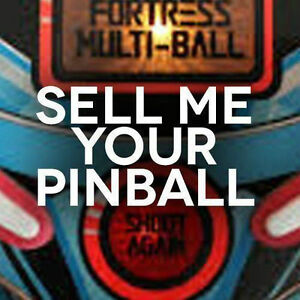 PINBALL MACHINE BROKEN OR WORKING NO PROBLEM I BUY FOR CA$H !!!!