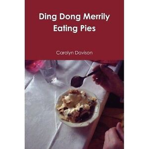 Ding Dong Merrily Eating Pies by