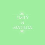 Emily & Matilda