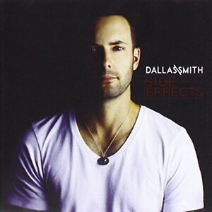Dallas Smith - Side Effects Audio CD (Brand new! Sealed!)