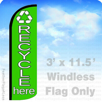 Recycle Here - Windless Swooper Flag Feather Banner Sign 3x11.5 Gq