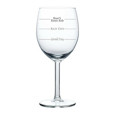 Wine Glass Goblet White or Red Wine 10oz Funny Mood Wine Glass GOOD BAD DAY