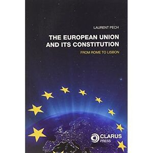 European Union and Its Constitution: From Rome to Lisbon, , Very Good, Paperback