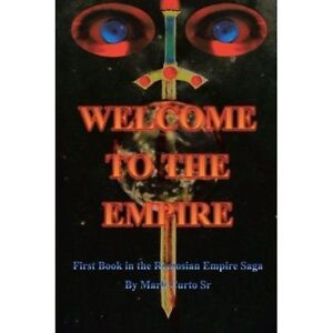 Welcome to the Empire: First Book in the Remosian Empire Saga-ExLibrary