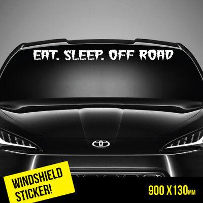 Eat Sleep Off Road Windshield Top Jdm Sticker Car   Wtop0014