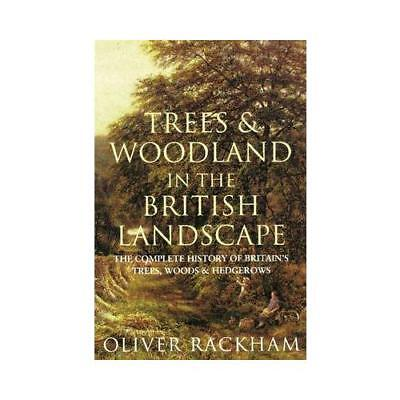 Trees and Woodland in the British Landscape by Dr Oliver Rackham (author)