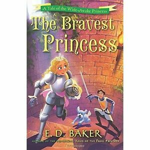 The-Bravest-Princess-A-Tale-of-the-Wide-Awake-Princess-by-E-D-Baker