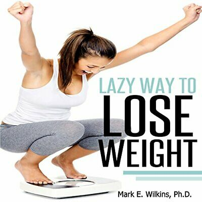 Lose Weight Fast The Lazy Way Using The Best Weight Loss Program. No Diets, (Best Fast Weight Loss Plan)