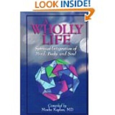 A WHOLLY LIFE,  by Moshe Kaplan M.D. NEW, paperback