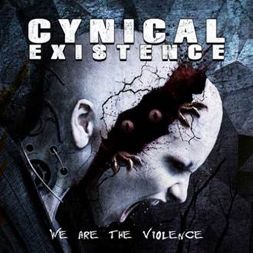 CYNICAL EXISTENCE We are the Violence CD 2015