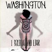 Washington I Believe You Liar