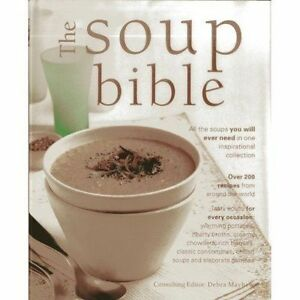 The Soup Bible: All The Soups You Will Ever Need In One Inspirational-ExLibrary