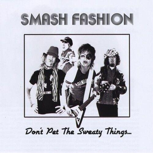 Smash Fashion - Don't Pet the Sweaty Things [New CD]