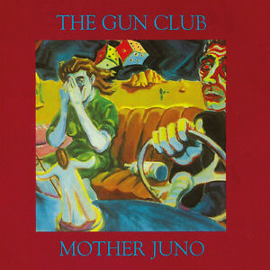 The Gun Club : Mother Juno CD (2018) ***NEW***