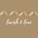 LAVISH & LUXE