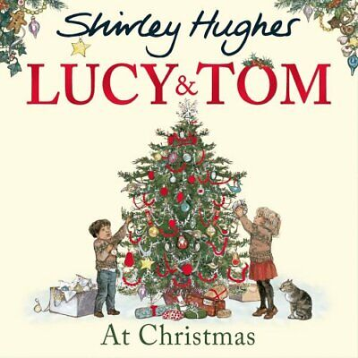 Lucy and Tom at Christmas By Shirley Hughes ()