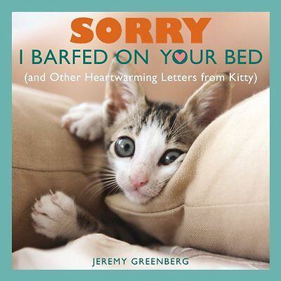 Sorry I Barfed on Your Bed (and Other Heartwarming Letters from Kitty) by Jeremy - Other Heartwarming Letters