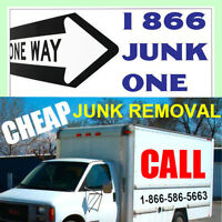Easy, Friendly Junk Removal = 1 866 JUNK ONE .... $AVE !!!
