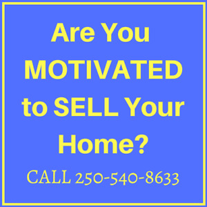 ARE YOU MOTIVATED TO SELL YOUR HOME????