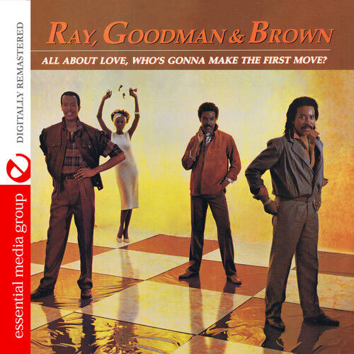 Ray Goodman & Brown - All About Love Who's Gonna Make the First Move [New CD] Ma