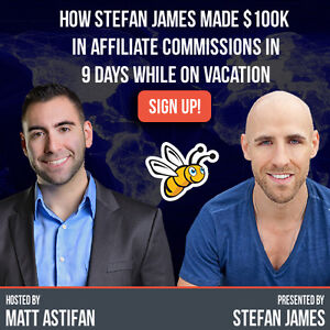 How Stefan James Made $100k In Affiliate Commissions In 9 Days W