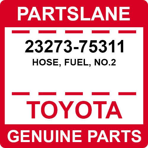 23273-75311 Toyota Oem Genuine Hose, Fuel, No.2