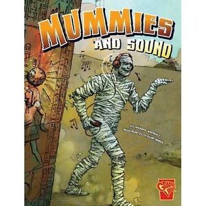 Mummies and Sound (Monster Science), New, Wacholtz, Anthony Book