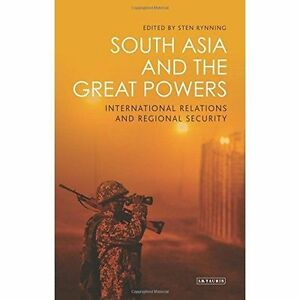 South Asia and the Great Powers; Hardback Book; Rynning Sten Ed, IBLIR