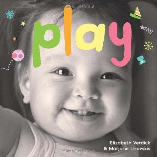 Play by Elizabeth Verdick, Marjorie Lisovskis (Board book, 2014)