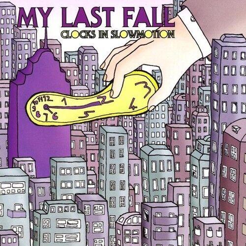 My Last Fall - Clocks in Slowmotion [New CD]