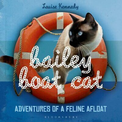 Bailey boat cat: adventures of a feline afloat, kennedy, louise, used; very good