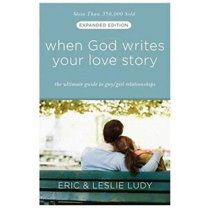 NEW When God Writes Your Love Story - Ludy, Eric/ Ludy, Leslie