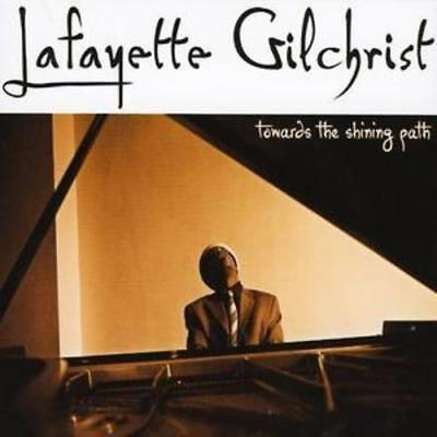 Lafayette Gilchrist : Towards the Shining Path CD (2005) ***NEW*** Amazing Value