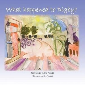 What Happened to Digby? by Conde, Ingrid -Paperback