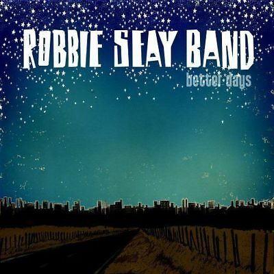 ROBBIE SEAY BAND BETTER DAYS Album CD NEW Uk Stock - Superb 5*