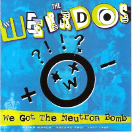 The Weirdos - We Got the Neutron Bomb [New CD]