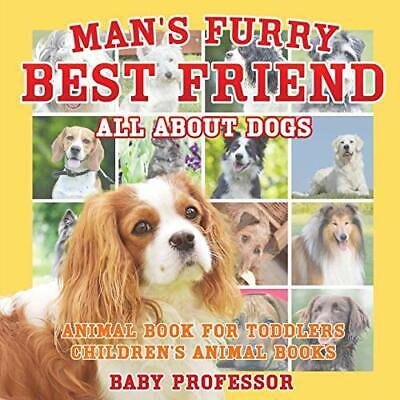 Man's Furry Best Friend: All about Dogs - Anima, (All About Best Friend)