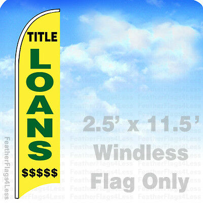Title Loans   Windless Swooper Feather Flag Banner Sign 2 5X11 5   Yb