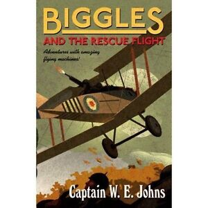 Biggles and the Rescue Flight by W. E. Johns  (Paperback) New Book