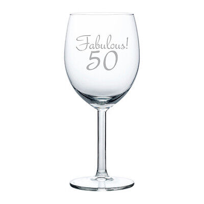Wine Glass Goblet White or Red Wine 10oz Funny Fabulous 50 50th - 50th Birthday Wine Glass